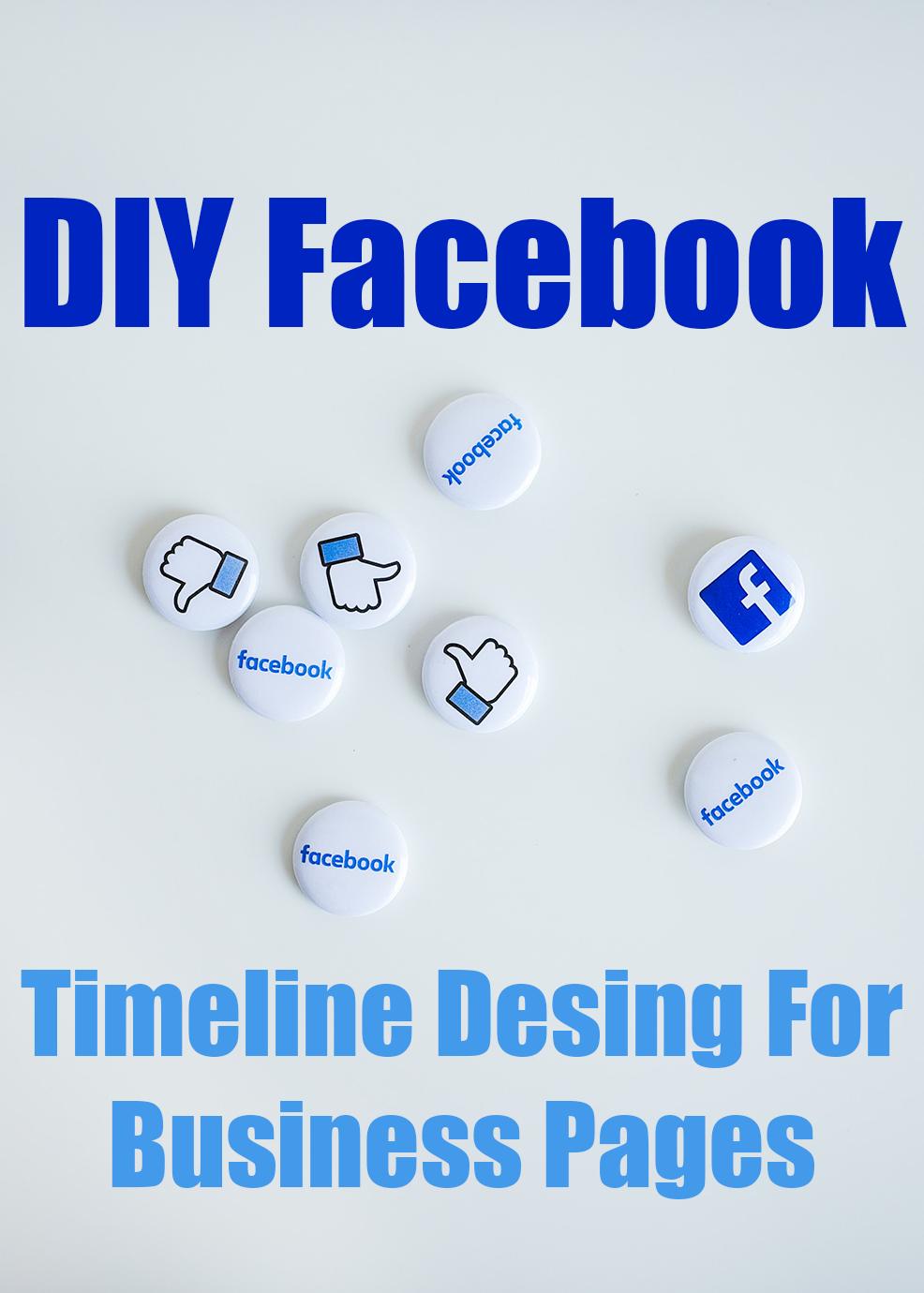 DIY Facebook Timeline Design For Business Pages