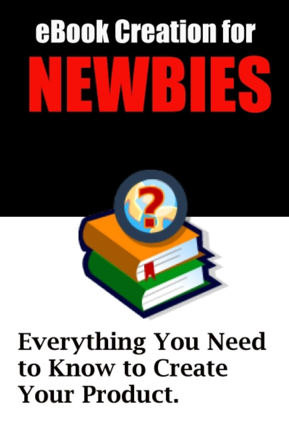 Ebook Creation For Newbies