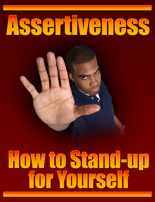 Assertiveness How To Stand Up For Yourself