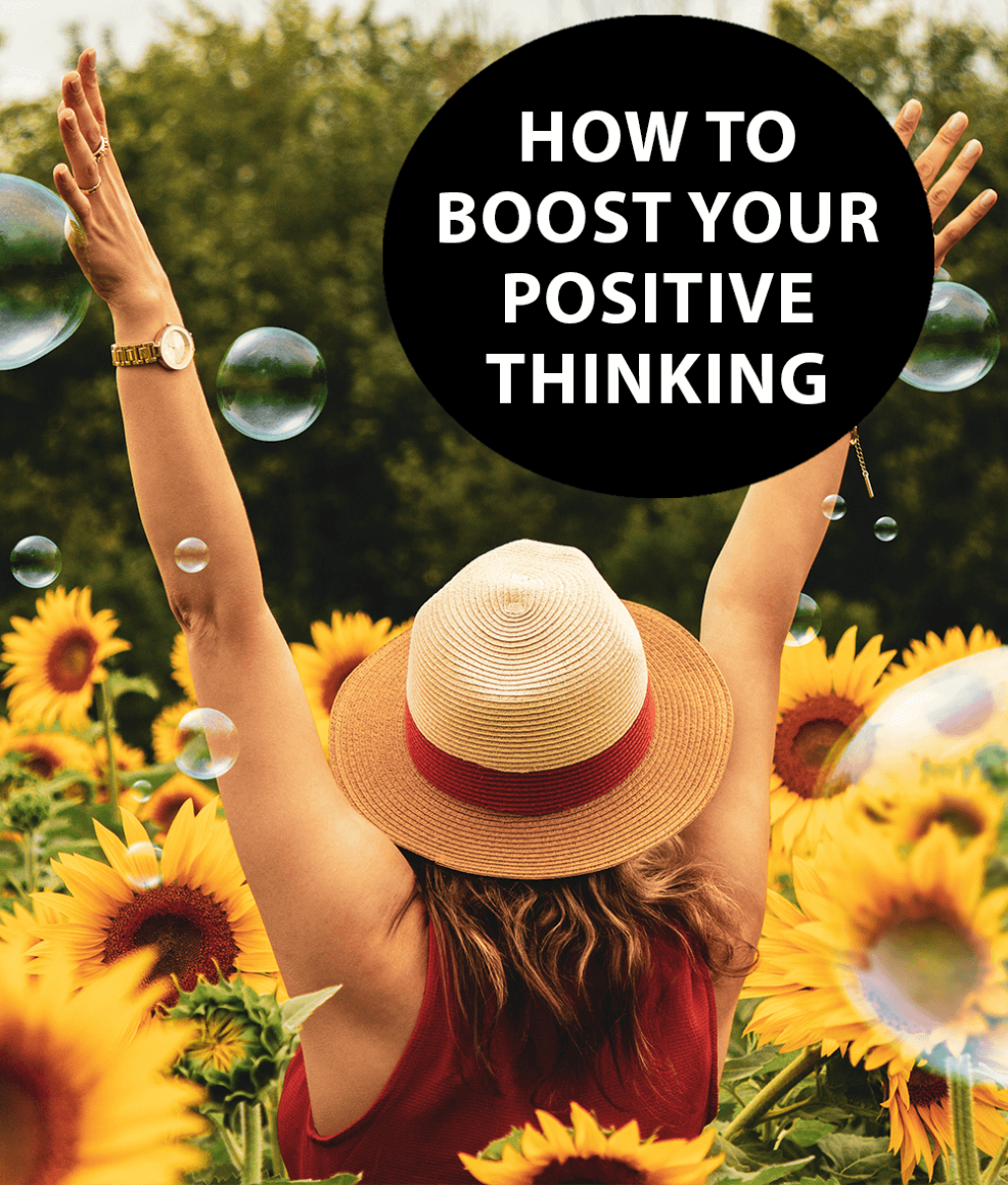 How To Boost Your Positive Thinking